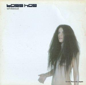 ボス・ホッグ - whiteout - ITR-068