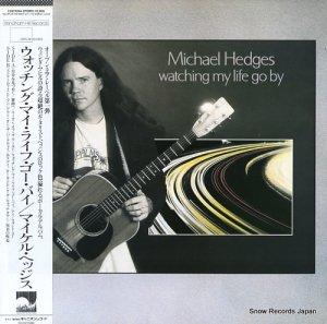 マイケル・ヘッジス - ウォッチング・マイ・ライフ・ゴー・バイ - C28Y5064