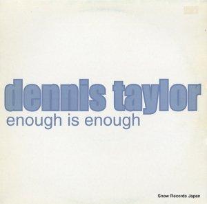 デニス・テイラー - enouth is enough (garage mixes) - 12DOME40