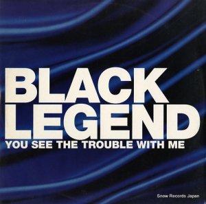 ブラック・レジェンド - you see the trouble with me - WEA282T
