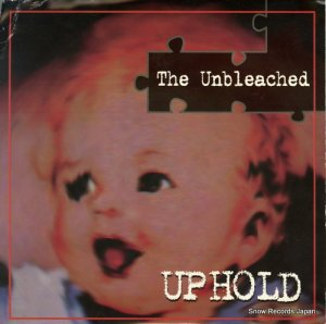 THE UNBLEACHED - up hold - SL-009
