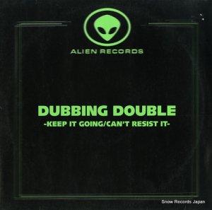 DUBBING DOUBLE - keep it going / can't resist it - ALIEN002