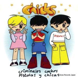 チックス - criminales coches pistolas y cicas - REMO001
