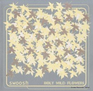 SWOOSH - holy wild flowers - RDSV-005