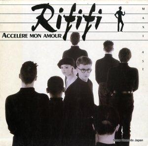 RIFIFI - accelere mon amour - 060-2021606