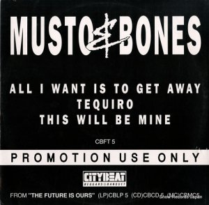 MUSTO AND BONES - all i want is to get away - CBFT5