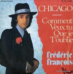 フレデリック・フランソワ - chicago/comment veux-tu que je t'oublie - 45VB14025