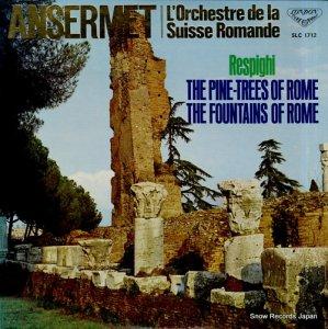 エルネスト・アンセルメ - レスピーギ:交響詩「ローマの松」「ローマの噴水」 - SLC1712