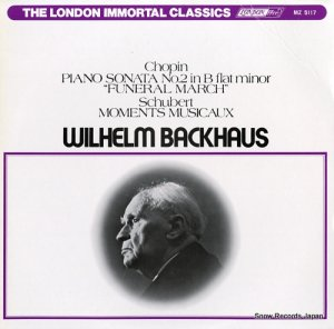 ウィルヘルム・バックハウス - ショパン:ピアノ奏鳴曲第2番「葬送行進曲つき」 - MZ5117