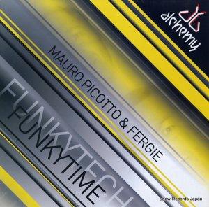 MAURO PICOTTO & FERGIE - funkytech funkytime - ALC007