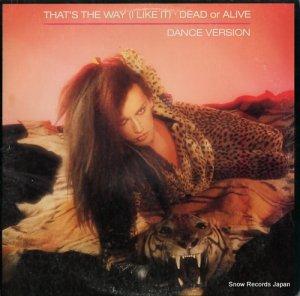 デッド・オア・アライヴ - that's the way (i like it)(dance version) - 49-05012