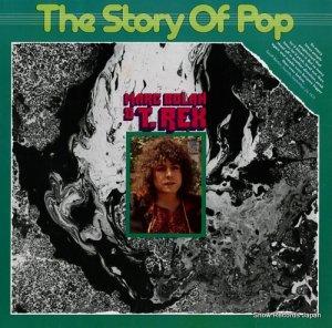 マーク・ボラン&T.レックス - the story of pop - 25913-270/25913ET