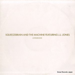SQUEEZEBRAIN AND THE MACHINE - lovegroove - JABX76