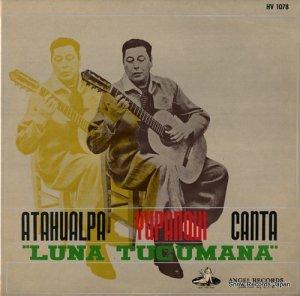 アタワルパ・ユパンキ - ユパンキ「ツクマンの月」を歌う - HV1078