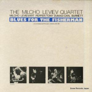 ミルチョ・レヴィエフ - blues for the fisherman - MOLE1