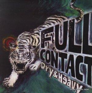 ドライ・アンド・ヘヴィー - full contact - BRLP-24