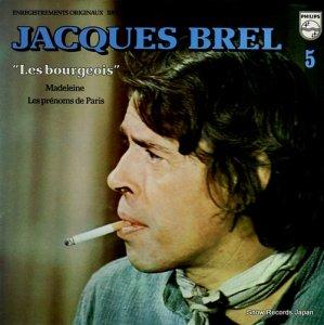 ジャック・ブレル - 5 / les bourgeois - 6325206