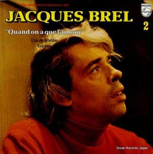 ジャック・ブレル - 2 / quand on a que l'amour - 6325203