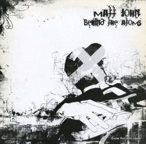 マット・ジョン - behind the atomos - UND007
