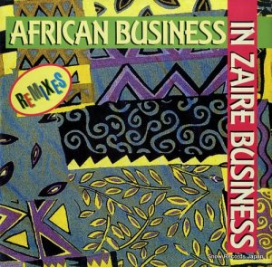 AFRICAN BUSINESS - african business remix / in zaire business remix - ZYX6383R-12