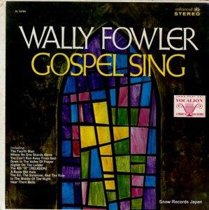 ワリー・ファウラー - gospel sing - VL73764