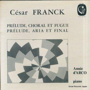 アニー・ダルコ - franck; prelude, choral et fugue - CAL.1804