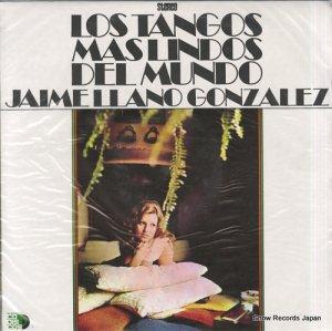 ハイメ・ラノ・ゴンザレス - los tangos mas lindos del mundo - ELDF-1187