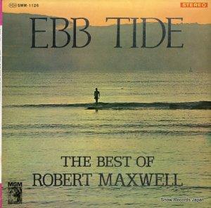 ロバート・マックスウェル - ひき潮/ベスト・オブ・ロバート・マックスウェル - SMM-1126