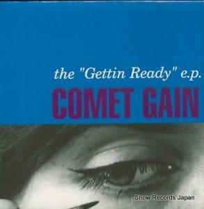 コメット・ゲイン - the getting ready e.p. - WIJ46V