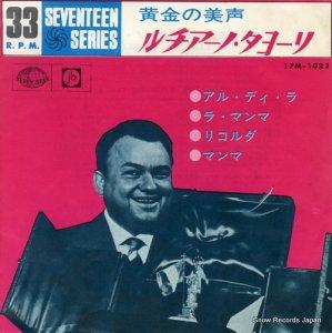 ルチアーノ・タヨーリ - 黄金の声 - 17M-1023