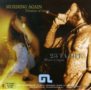 MORNING AGAIN / 25 TA LIFE - dictation of beuty / where it begins - ED021