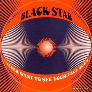 ブラック・スター - i never want to see your face again - TCB1