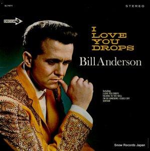 ビル・アンダーソン - i love you drops - DL74771