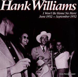 ハンク・ウィリアムス - i won't be home no more june 1952 - september 1952 - 833752-1Y-2/422833752-1Y-2