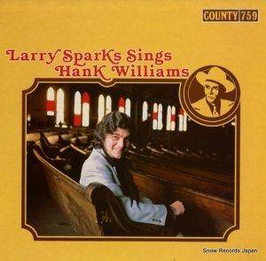 ラリー・スパークス - larry sparks sings hank williams - COUNTY759