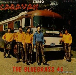 ザ・ブルーグラス45 - caravan - SLP-1507