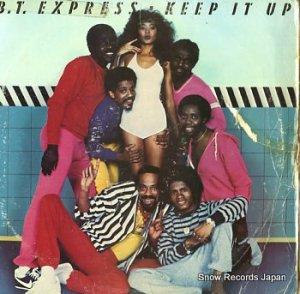 B.T. EXPRESS - keep it up - FZ38001
