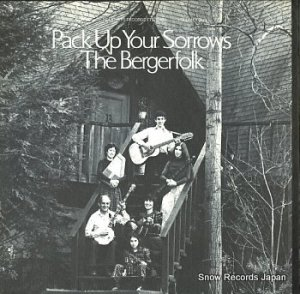 THE BERGERFOLK - pack up your sorrows - FTS32420