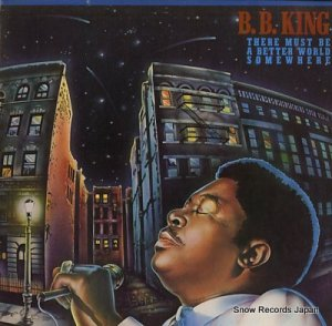 B.B.キング - there must be a better world somewhere - MCA-5162