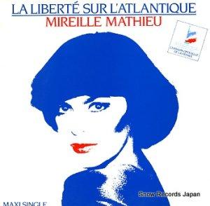 ミレイユ・マチュー - la liberte sur l'atlantique - 608.300
