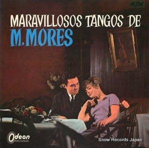 マリアーノ・モレス - 華やかなるモレスのタンゴ集 - OR7214