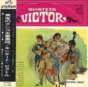 キンテート・ビクトル - 黄金のタンゴ五重奏 - SHP-5651