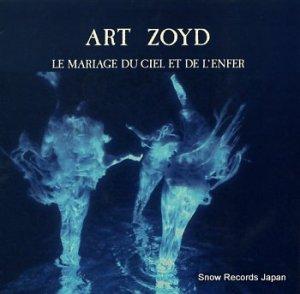 ART ZOYD - le mariage du ciel et de l'enfer - MAD3009