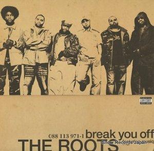 ルーツ - break you off - 088113971-1