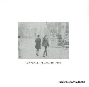 ローレンス - along the wire - LADO2179-0