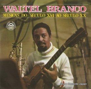 WALTEL BRANCO - musicas do seculo xvi ao seculo xx - ITAM7051