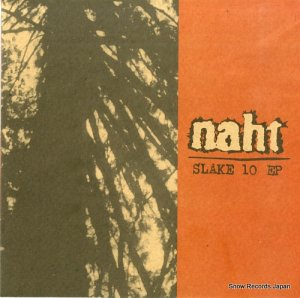 NAHT - slake 10 ep - BOMB-7810