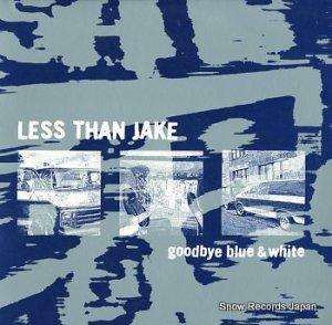 レス・ザン・ジェイク - goodbye blue & white - NIR-116