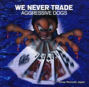 アグレッシブ・ドッグス - we never trade - BEAR-0004