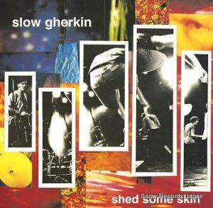 スロー・ジャーキン - shed some skin - AM035